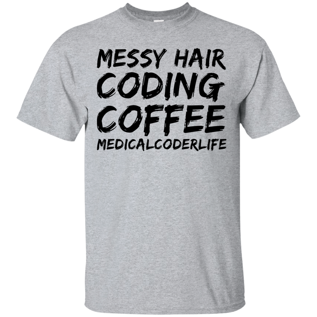 Messy Hair Coding Coffee Medicalcoderlife  T-Shirt