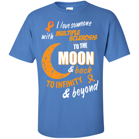 I love Someone with MS to the Moon and Back  T-Shirt