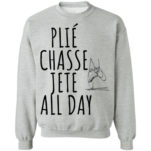 Ballet all day Crewneck Pullover Sweatshirt