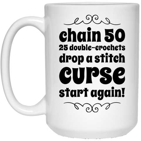 Chain 50 25 double-crochets drop a stitch curse start again  15 oz. White Mug