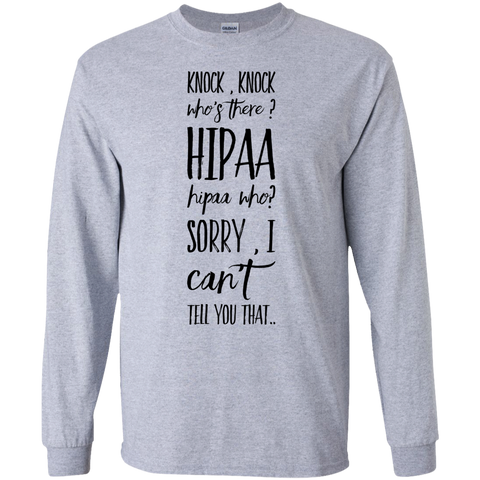 Knock, Knock who's there? Hipaa  LS Tshirt