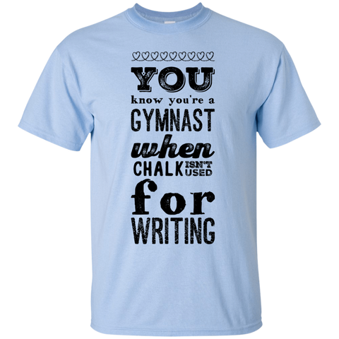 You know you're a Gymnast when chalk isn't used for writing  T-Shirt