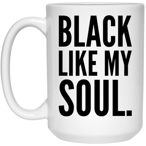Black Like My Soul Mug - 15oz