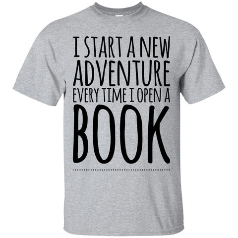 I Start a new adventure every time i open a BOOK  T-Shirt