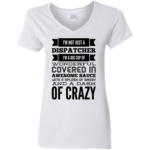 Not just a Dispatcher  Ladies V Neck