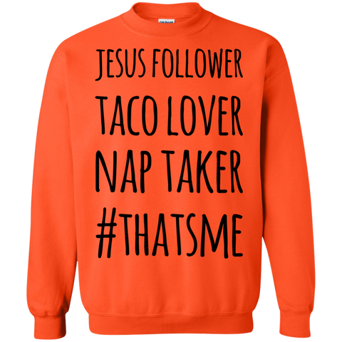 Jesus Follower Taco Lover Nap Taker #thatsme Sweatshirt