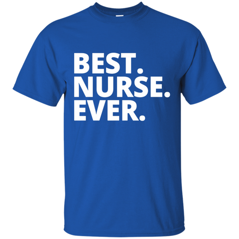 Best. Nurse. Ever   Tee