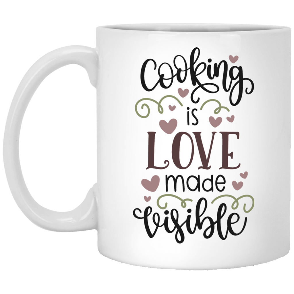 Cooking is love made visible 11 oz. White Mug