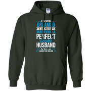 I never dreamed i'd end up marrying a perfect freakin' husband but here i am living the dream Hoodie