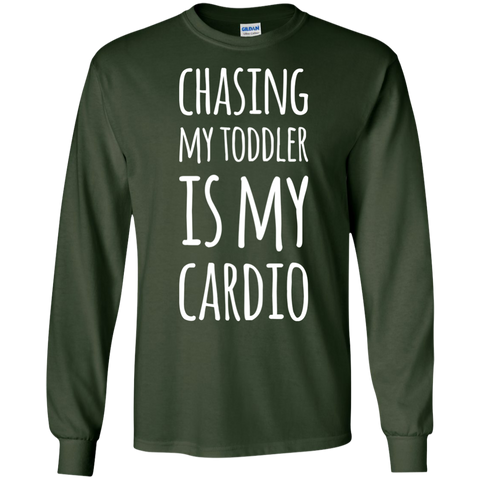 Chasing my toddler is my cardio  LS   Tshirt