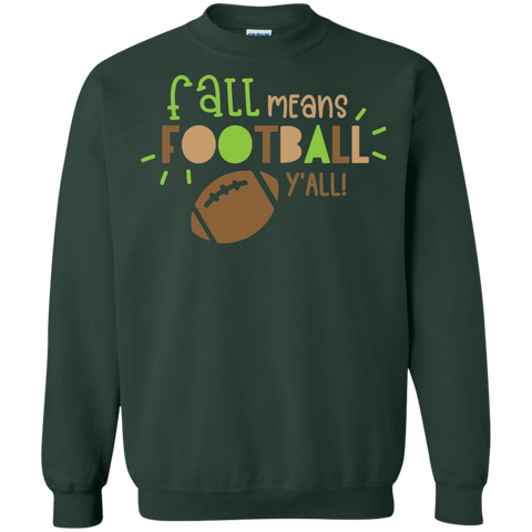 Fall Means Football y'all   Sweatshirt