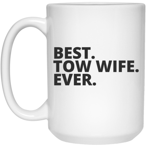 Best. Tow . Wife Mug  - 15oz