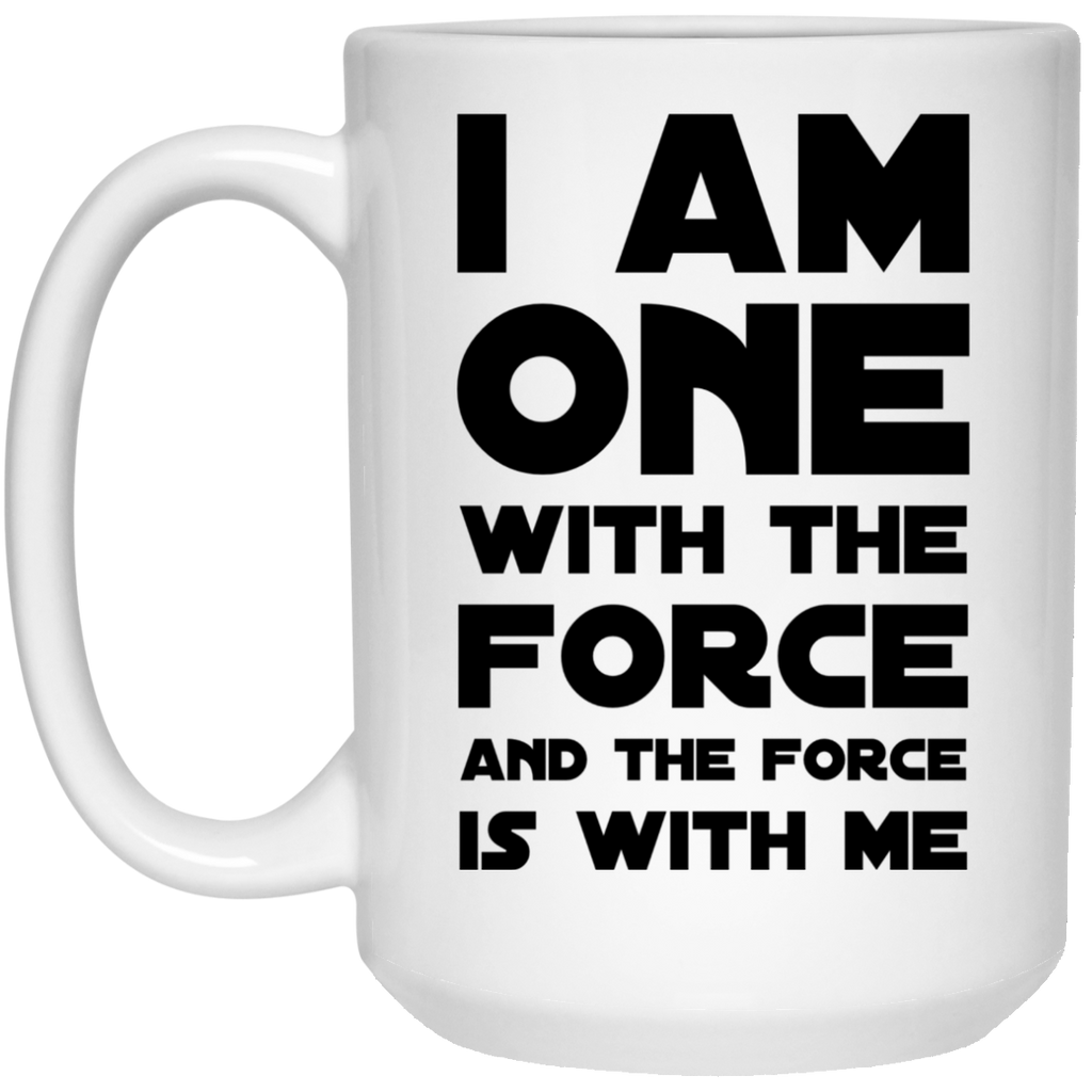 I am one with the force and the force is with me Mug - 15oz
