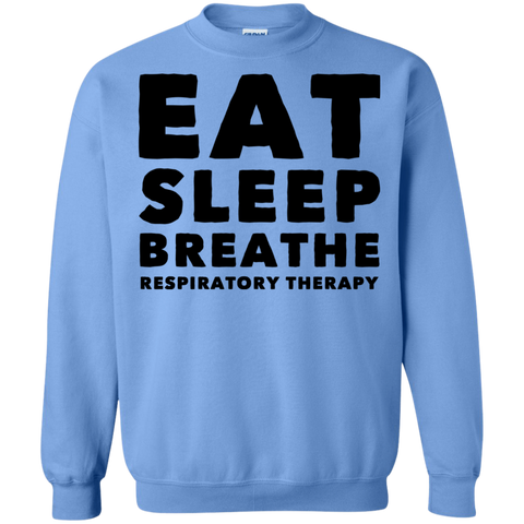 EAT SLEEP BREATHE RESPIRATORY THERAPY  Sweatshirt