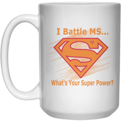 I Battle  Ms What's your Superpower   - 15oz
