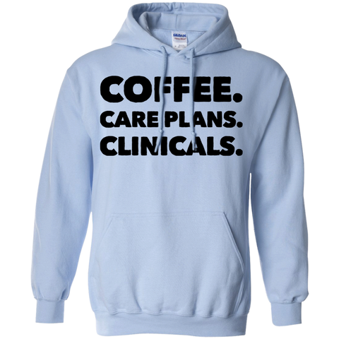 Coffee. Care Plans. Clinicals. Hoodie