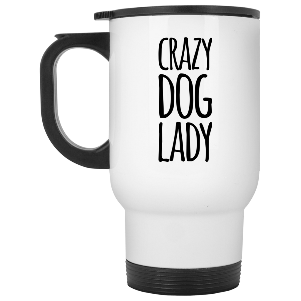 Crazy Dog Lady  White Travel Mug