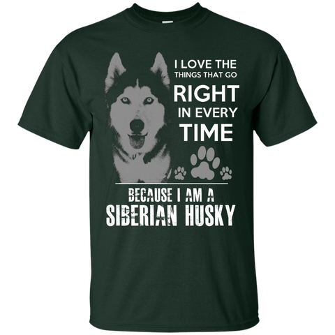 I love the things that go right in every time because i am a siberian husky T-Shirt