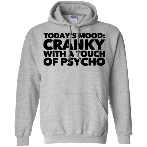 Today's Mood cranky with a touch of psycho Hoodie