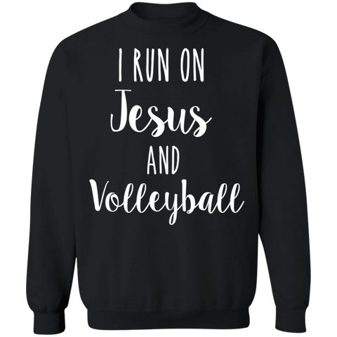 I run on Jesus and volleyball Crewneck Pullover Sweatshirt  8 oz.
