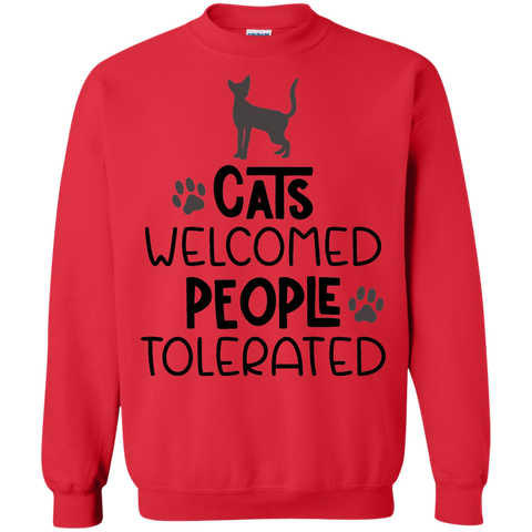 Cats welcome people tolerated Sweatshirt