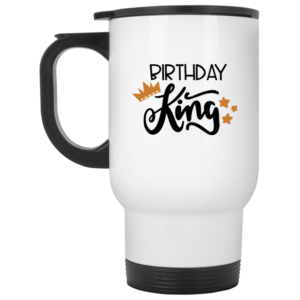 Birthday king White Travel Mug