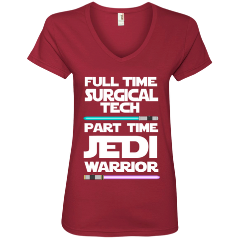 Full Time Surgical Tech Part Time Jedi Warrior Ladies' V-Neck Tee