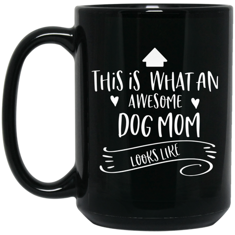 Awesome Dog Mom . looks like 15 oz. Black Mug