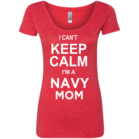 I cant Keep Calm I'm a Navy Mom Level Ladies Triblend Scoop