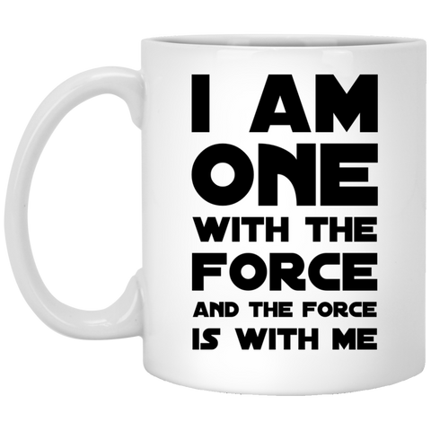 I am one with the force and the force is with me  Mug