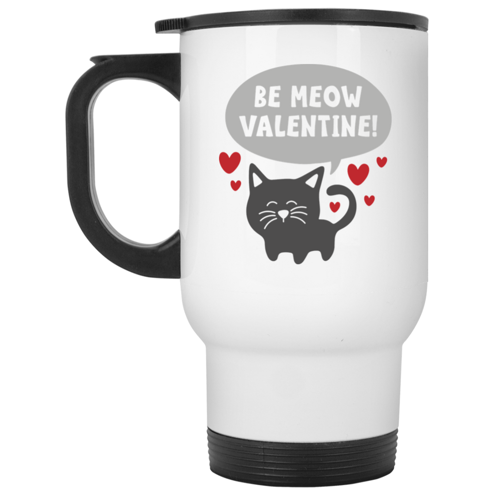 Be Meow  Valentine !  White Travel Mug