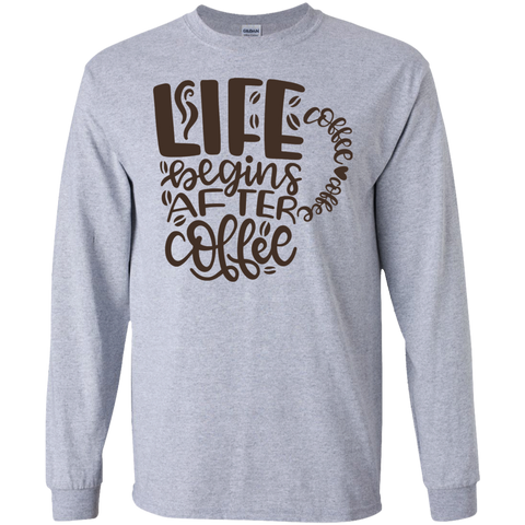 Life begins after coffee LS Tshirt