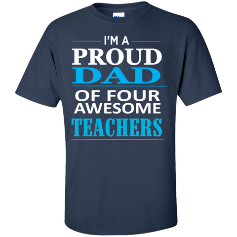 Proud Dad of Four Awesome Teachers  T-Shirt