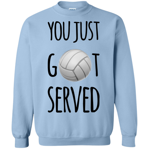 You Just Got Served  Sweatshirt