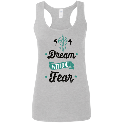 Dream without fear  softstyle racerback tank
