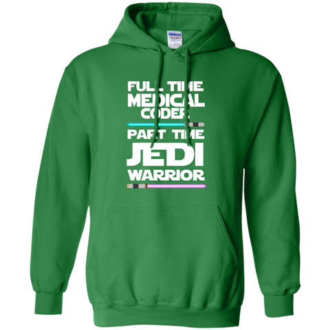 Full Time Medical Coder Part Time Jedi Warrior Pullover Hoodie 8 oz