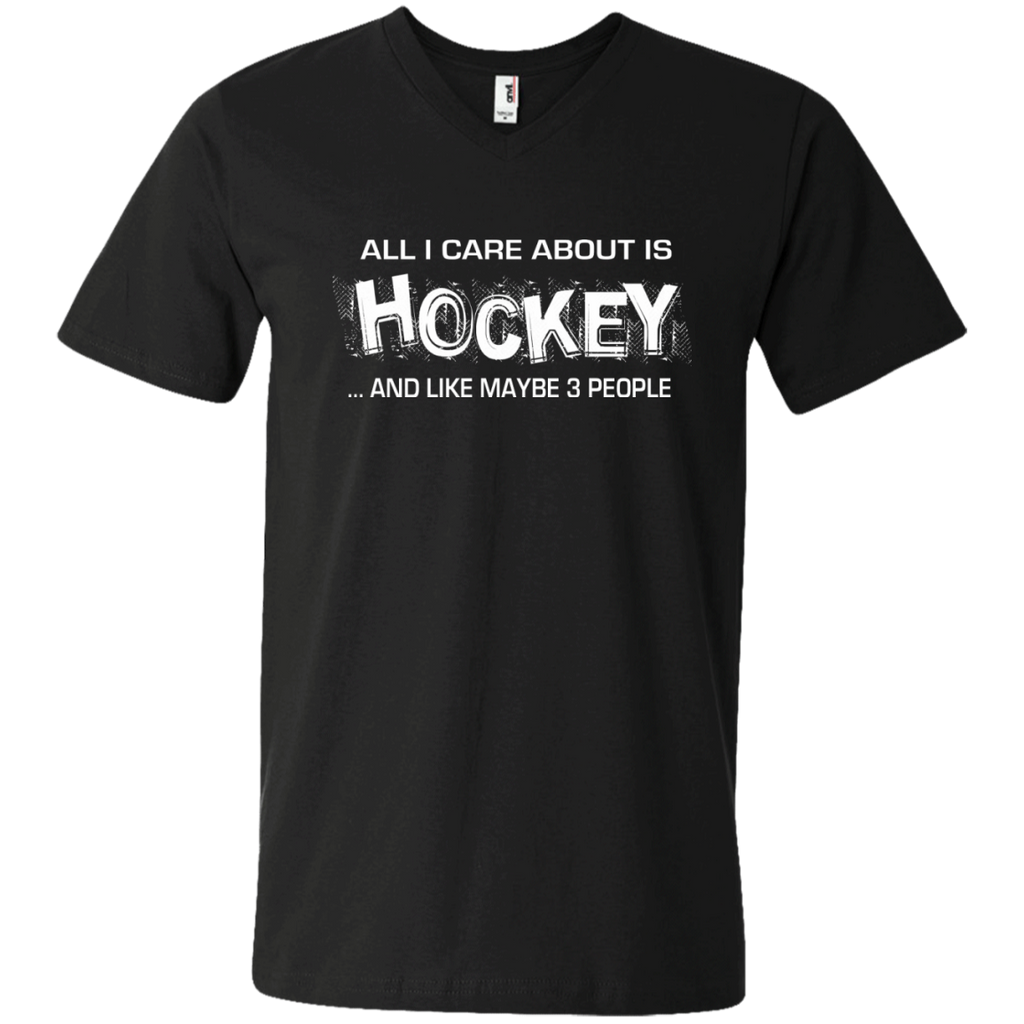 All I care about is Hockey and like maybe 3 people  Men's   V-Neck T
