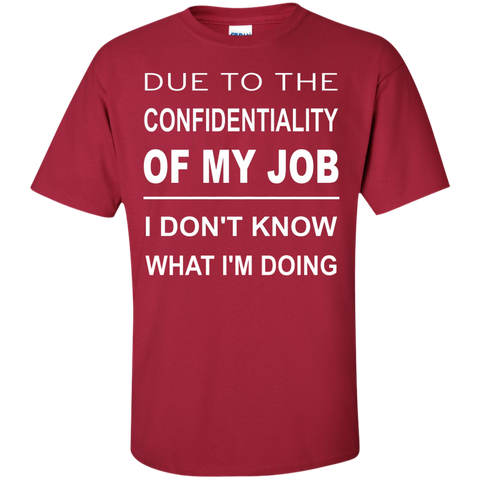 Due to the Confidentiality of my Job I dont know Tshirt