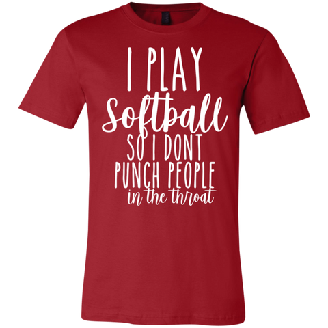 I play softball so i dont punch people in the throat  T-Shirt