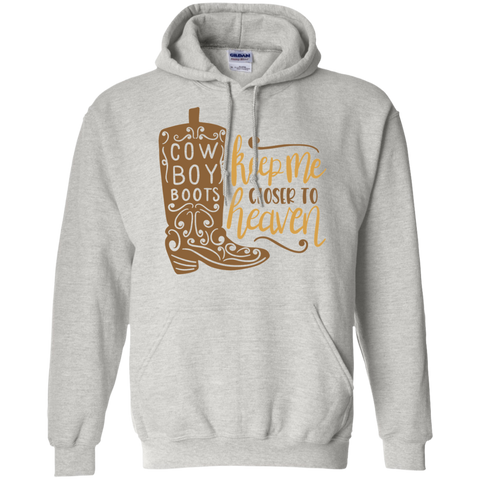 Cow Boy Boots Keep me closer to heaven  Hoodie