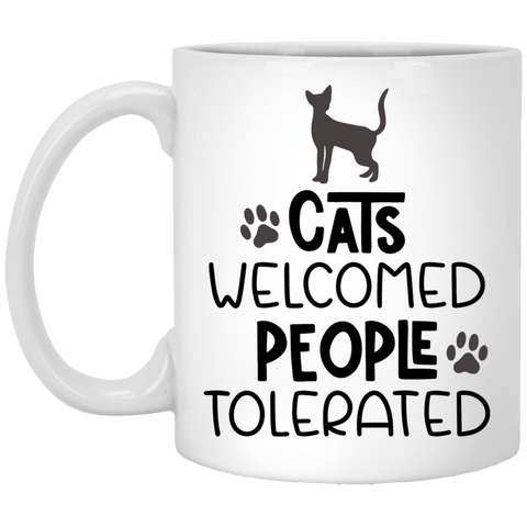 Cats welcome people tolerated   11 oz. White Mug