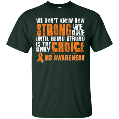 MS Awareness Strong  T-Shirt