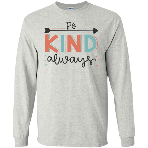 Be Kind Always LS Tshirt