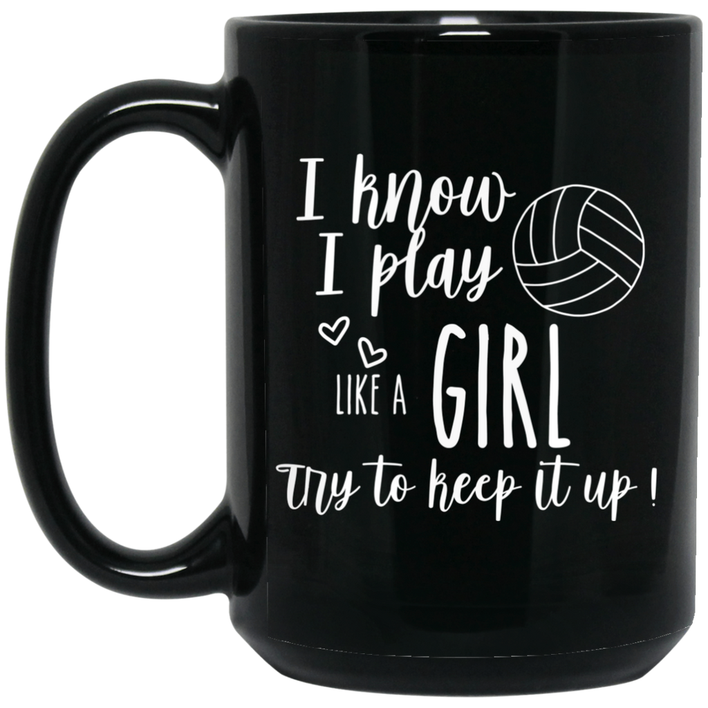 I know i play like a girl try to keep it up 15 oz. Black Mug