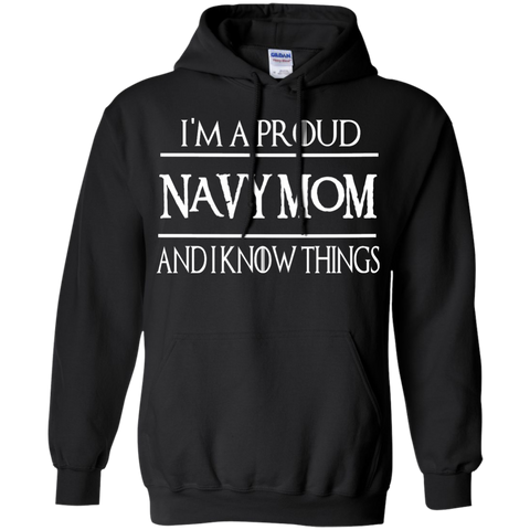 I'm a Proud Navy  Mom and I know Things Hoodie