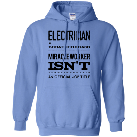 Electrician  because badass miracle worker isn't an official job title Hoodie