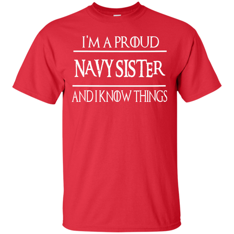 I'm a Proud Navy Sister  and i know things T-Shirt