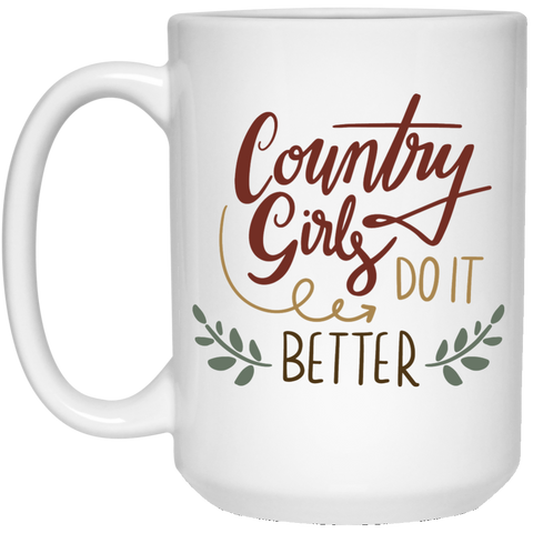 Country Girls Do it Better  15 oz. White Mug