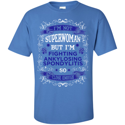 I am not Superwoman But I'm Fighting ANKYLOSING SPONDYLITIS  Ultra Cotton T-Shirt