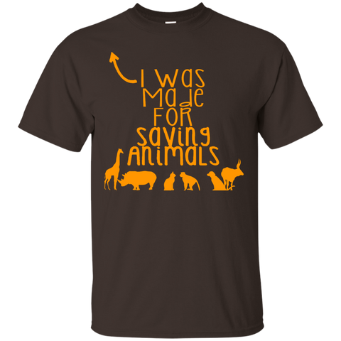 I was made for saving animals  T-Shirt